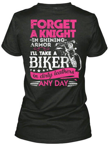T-shirt - Forget A Knight In Shining Armor, I'll Take A Biker