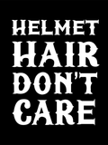 Helmet Hair, Don't Care (Ladies)