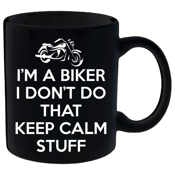 I'm A Biker I Don't Do That Keep Calm Stuff Mug