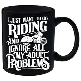 I Just Want To Go Riding And Ignore All My Adult Problems Mug II
