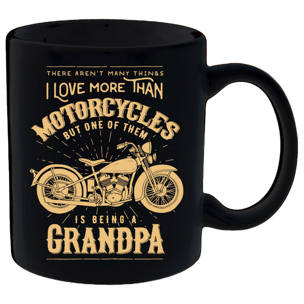 One Thing I Love More Than Motorcycles Is Being A Grandpa Mug
