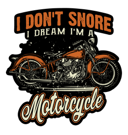 "I Don't Snore, I Dream I'm A Motorcycle 4"" Decals"
