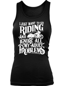 I Just Want To Go Riding And Ignore All My Adult Problems (Ladies)