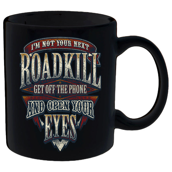 I'm Not Your Next Roadkill Get Off The Phone And Open Your Eyes Mug