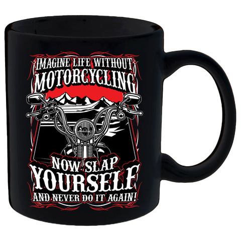 Imagine Life Without Motorcycling Mug