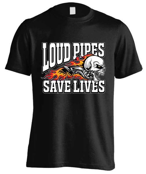 T-shirt - Loud Pipes Save Lives Screaming Skull