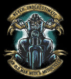 T-shirt - Never Underestimate An Old Man With A Motorcycle (Front Print)