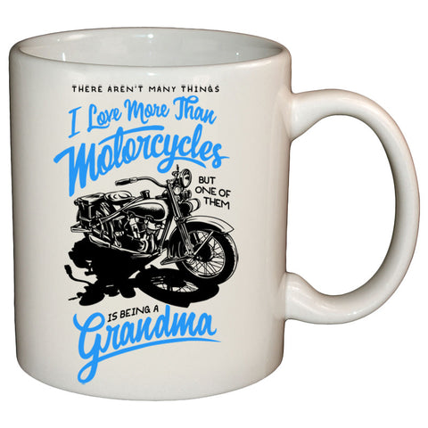 One Thing I Love More Than Motorcycles Is Being A Grandma Blue Mug