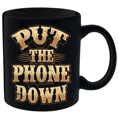 Put The Phone Down Mug