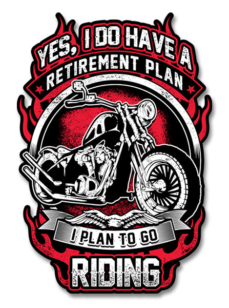 "Yes, I Do Have a Retirement Plan 4"" Decal"