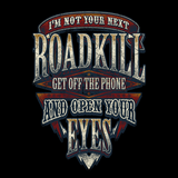 I'm Not Your Next Roadkill Get Off The Phone And Open Your Eyes (Front Print)
