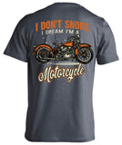 I Don't Snore, I Dream I'm A Motorcycle (Back Print)
