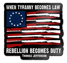 "When Tyranny Becomes Law Rebellion Becomes Duty 4"" Decals"