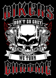 T-shirt - Bikers Don't Go Grey We Turn Chrome - Flames & Engine