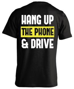 T-shirt - Hang Up The Phone And Drive