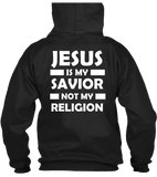 T-shirt - Jesus Is My Savior Not My Religion