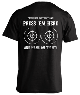 T-shirt - Press 'Em Here And Hang On Tight