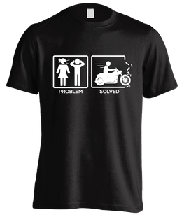 T-shirt - Problem Solved By Motorcycle