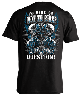 T-shirt - To Ride Or Not To Ride