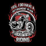 T-shirt - Yes I Do Have A Retirement Plan (Front Print)