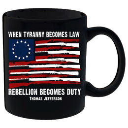 When Tyranny Becomes Law Rebellion Becomes Duty Mug
