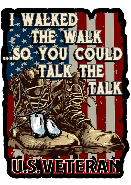 "I Walked The Walk So You Could Talk The Talk Veteran 4"" Decal"