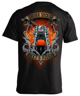 T-shirt - Work Sucks, Let's Ride