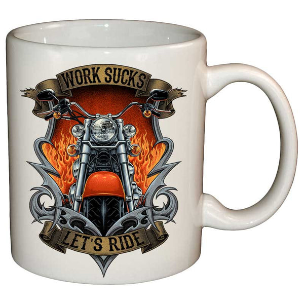 Coffee Mug - Work Sucks, Let's Ride Mug