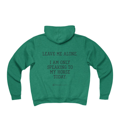 I AM ONLY SPEAKING TO MY HORSE TODAY - Full-Zip Hoodie