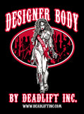"""DESIGNER BODY BY DEADLIFT INC"" T-shirt"