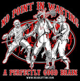 """NO POINT IN WASTING A PERFECTLY GOOD BRAIN"" T-shirt"