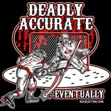 """DEADLY ACCURATE...EVENTUALLY"" Hoodie Sweatshirt"
