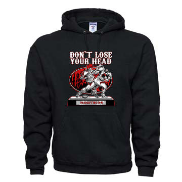 """DON'T LOSE YOUR HEAD"" Hoodie Sweatshirt"