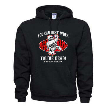 """YOU CAN REST WHEN YOU'RE DEAD"" Hoodie Sweatshirt"