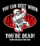 """YOU CAN REST WHEN YOU'RE DEAD"" Sleeveless"