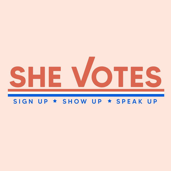 She Votes - 20% OFF entire purchase!