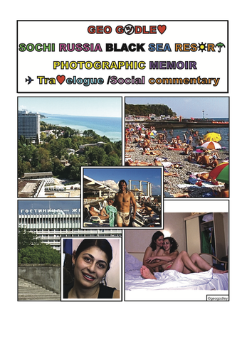 GEO GODLEY SOCHI RUSSIA BLACK SEA RESORT PHOTOGRAPHIC MEMOIR TRAVELOGUE SOCIAL COMMENTARY