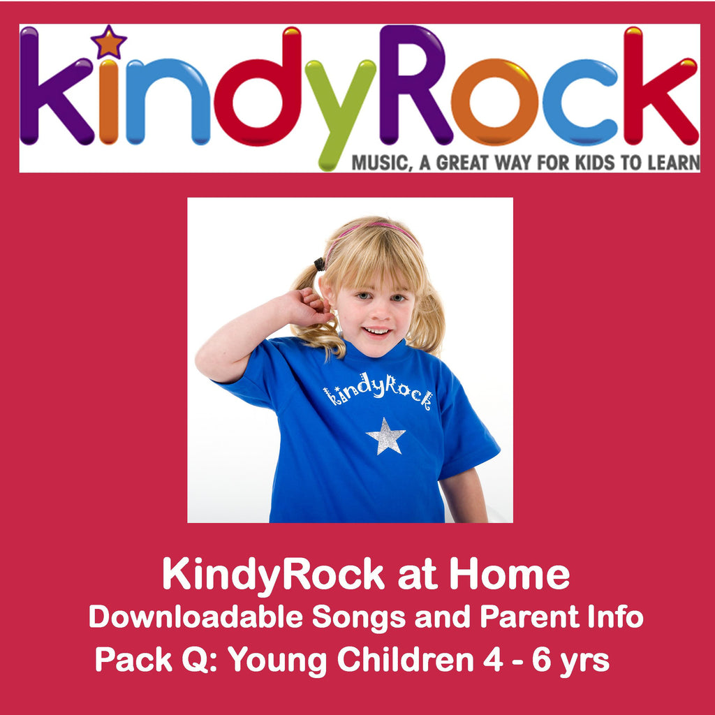 KindyRock at Home: Pack Q Young Children 4 - 6 yrs