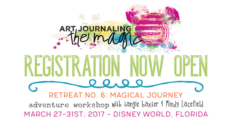 Registration Now Open Walt Disney World Art Journaling the Magic Tangie Baxter and Mindy Lacefield