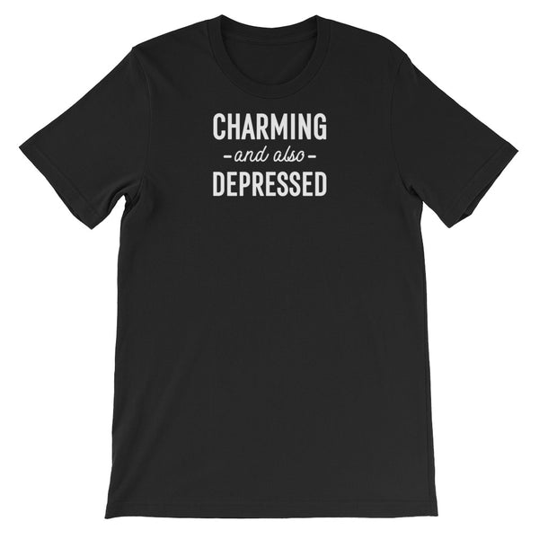 charming and also depressed -  Unisex T-Shirt