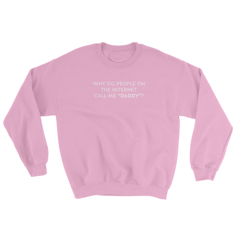 They call me daddy - Sweatshirt