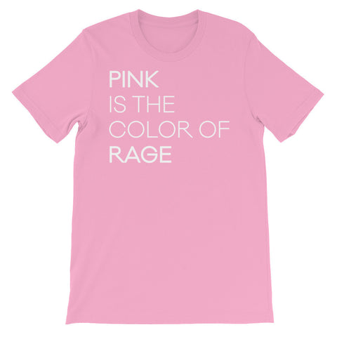 Pink is the color of rage - unisex tee