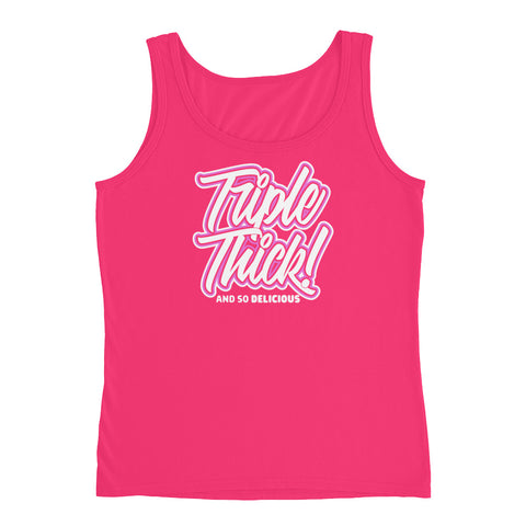 triple thick and delicious - Ladies' Tank