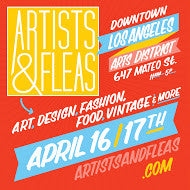 We will be @ Artists & Fleas in LA on April 16th & 17th!!!!
