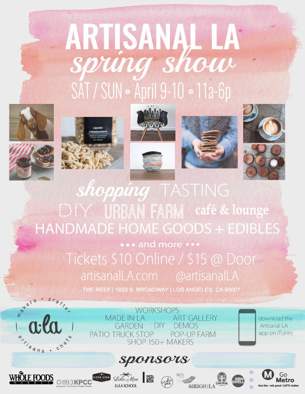 We will be @ Artisanal LA on April 9th & 10th!!!!