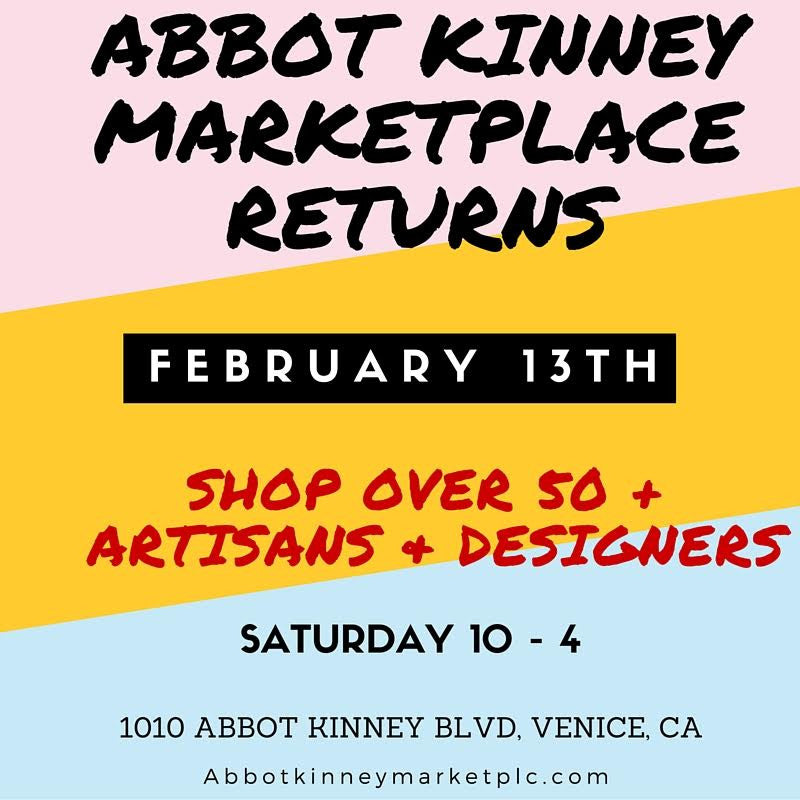 We Will Be @ Abbot Kinney Marketplace on February 13th!!!!