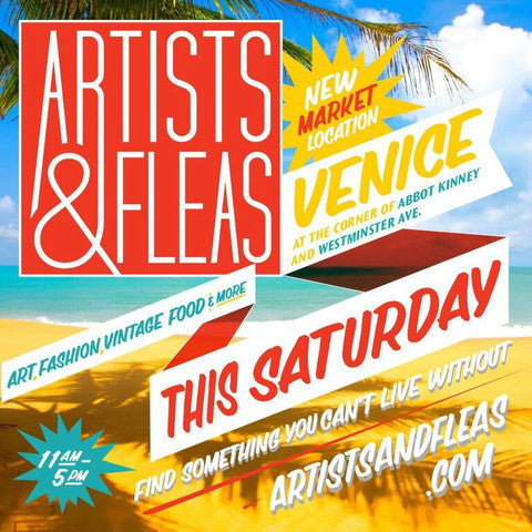 We will be @ Artists & Fleas in Venice on May 7th!!!!