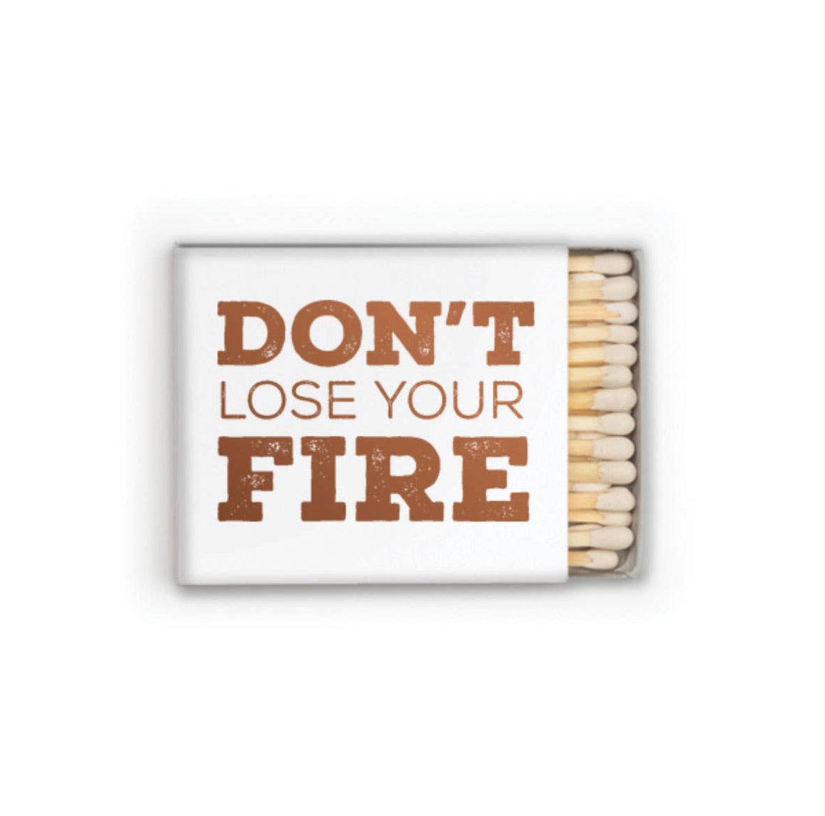 Don't Lose Your Fire Matches
