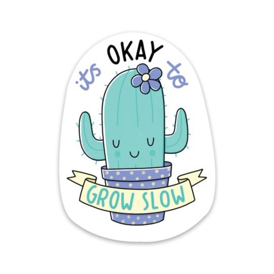 Its Okay To Grow Slow Sticker