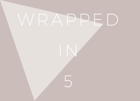Wrapped in Five